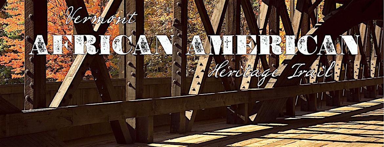 Vermont African American Heritage Trail, African American History, Vermont History, KOLUMN Magazine, Kolumn