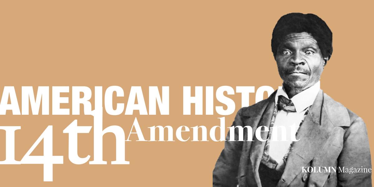 Civil War, Reconstruction, U.S. Constitution, 14 Amendment, KOLUMN Magazine, KOLUMN