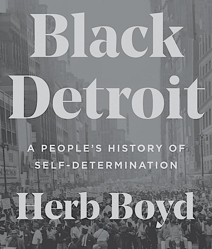 Black Detroit, Herb Boyd, A People's History of Self-Determination, African American History, Black History, KOLUMN Magazine, KOLUMN