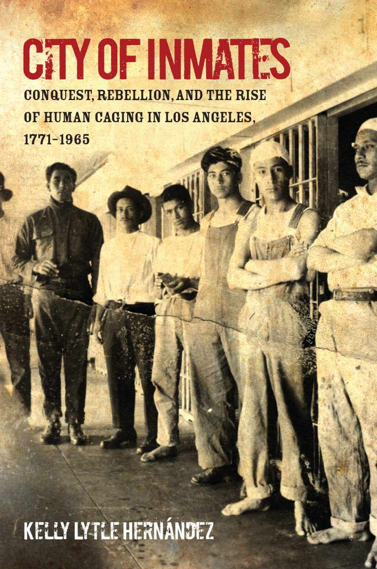 Mass Incarceration, Criminal Justice, Criminal Justice Reform, Kelly Lytle Hernandez, KOLUMN Magazine, KOLUMN