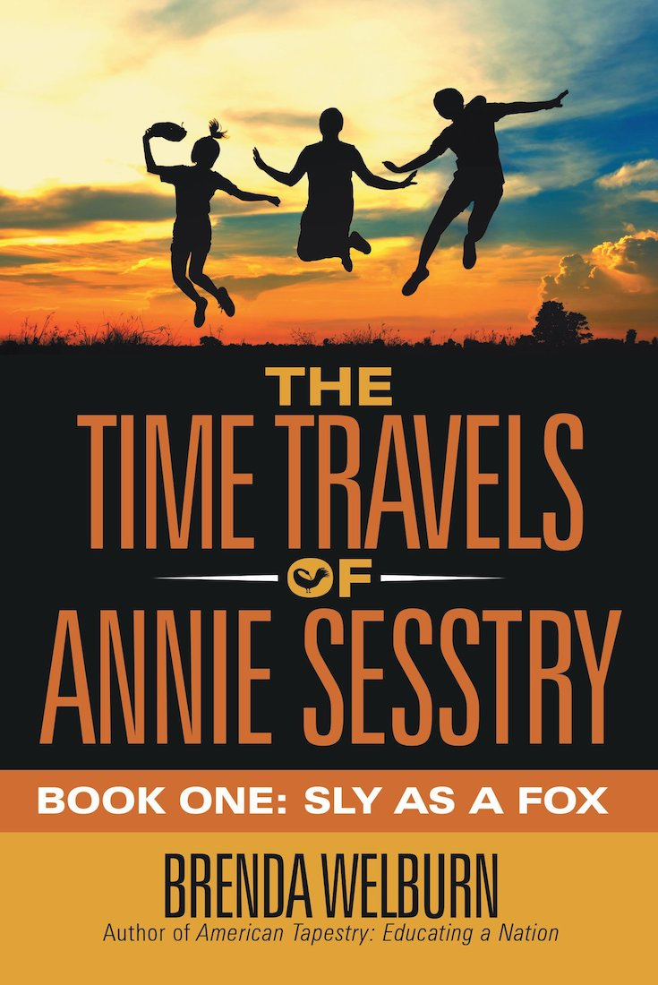 The Time Travels of Annie Sesstry, Brenda Welburn, African American Literature, Black Literature, Children's Books, KOLUMN Magazine, KOLUMN, KINDR'D Magazine, KINDR'D