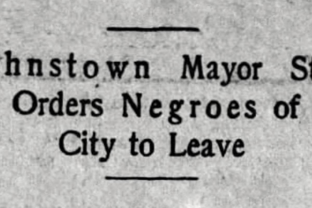 Johnstown Pennsylvania, Negro Deportation, Black Deportation, American History, Black History, KOLUMN Magazine, KOLUMN, KINDR'D Magazine, KINDR'D, Willoughby Avenue, Wriit,